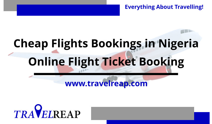 Cheap Flights Bookings in Nigeria Online Flight Ticket Booking